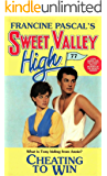 Cheating To Win (Sweet Valley High Book 77)