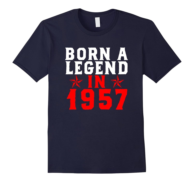 60th Birthday Born A Legend In 1957 T Shirt Funny Gift-Art