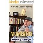 MOMENTOS: Relatos y Mensajes (Spanish Edition)