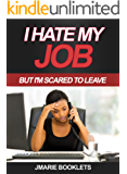 I Hate My Job, But I'm Scared To Leave