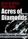 How to Mine Your Own Acres of Diamonds (How to Completely Change Your Life Book 13)