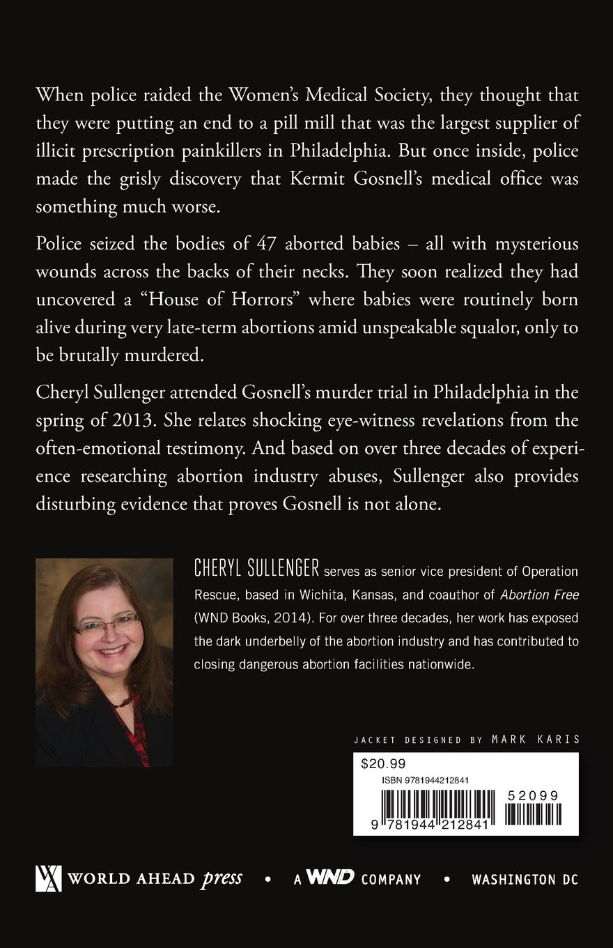 The Trial Of Kermit Gosnell: The Shocking Details And What It Revealed  About The Abortion Industry In America: Cheryl Sullenger: 9781944212841:  Amazon: