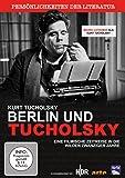 Kurt Tucholsky - Berlin und Tucholsky (Persönlichkeiten der Literatur)
