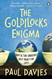 The Goldilocks Enigma: Why is the Universe Just Right for Life?