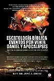 Escatologia Biblica eventos por venir Daniel y Apocalipsis (Spanish Edition)
