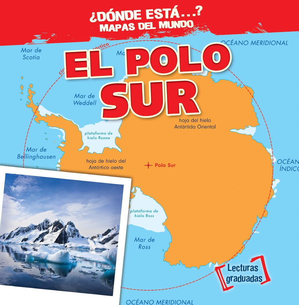 El polo sur/ The South Pole Dónde está ? Mapas del mundo/ Where on ...