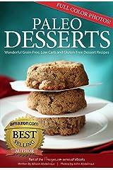 Paleo Desserts: Wonderful Grain-Free, Low Carb and Gluten-Free Dessert Recipes (17Recipes.com Series of eBooks Book 3) Kindle Edition