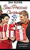 A Semi-Precious Christmas (Christmas Holiday Extravaganza)