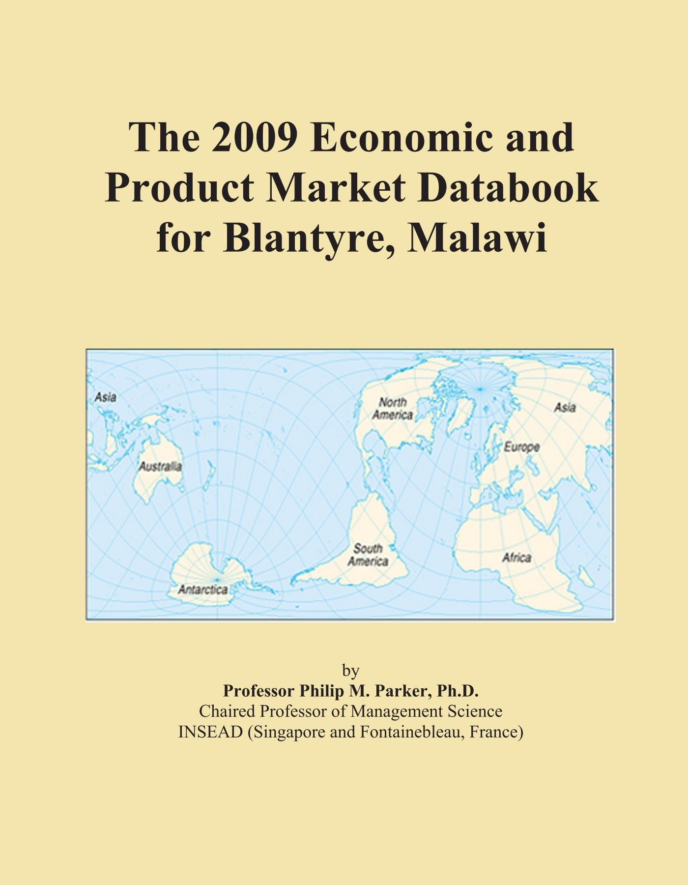 The 2009 Economic and Product Market Databook for Blantyre, Malawi ebook