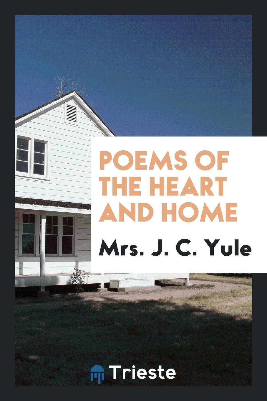 Poems of the heart and home paperback september 12 2017