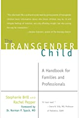 The Transgender Child: A Handbook for Families and Professionals Paperback