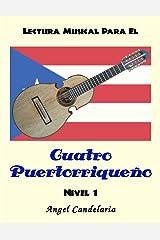 Lectura Musical para el Cuatro Puertorriqueño: Nivel 1 (Spanish Edition) Kindle Edition