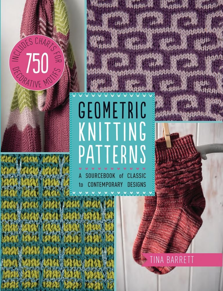 Geometric Knitting Patterns: A Sourcebook of Classic to Contemporary ...