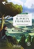Il poeta favoloso. Con e-book. Con espansione online