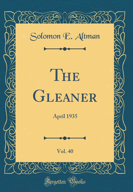 Read Online The Gleaner, Vol. 40: April 1935 (Classic Reprint) pdf