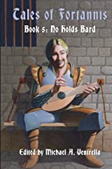 No Holds Bard: Tales Of Fortannis: Book 5 Paperback