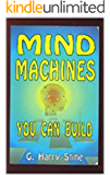 Mind Machines : You Can Build
