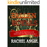 Fallen Royals: A High School Bully Romance (Bad Boy Royals of Kingsbury Prep Book 5)