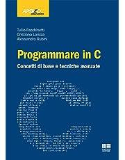 Programmare in C. Concetti di base e tecniche avanzate