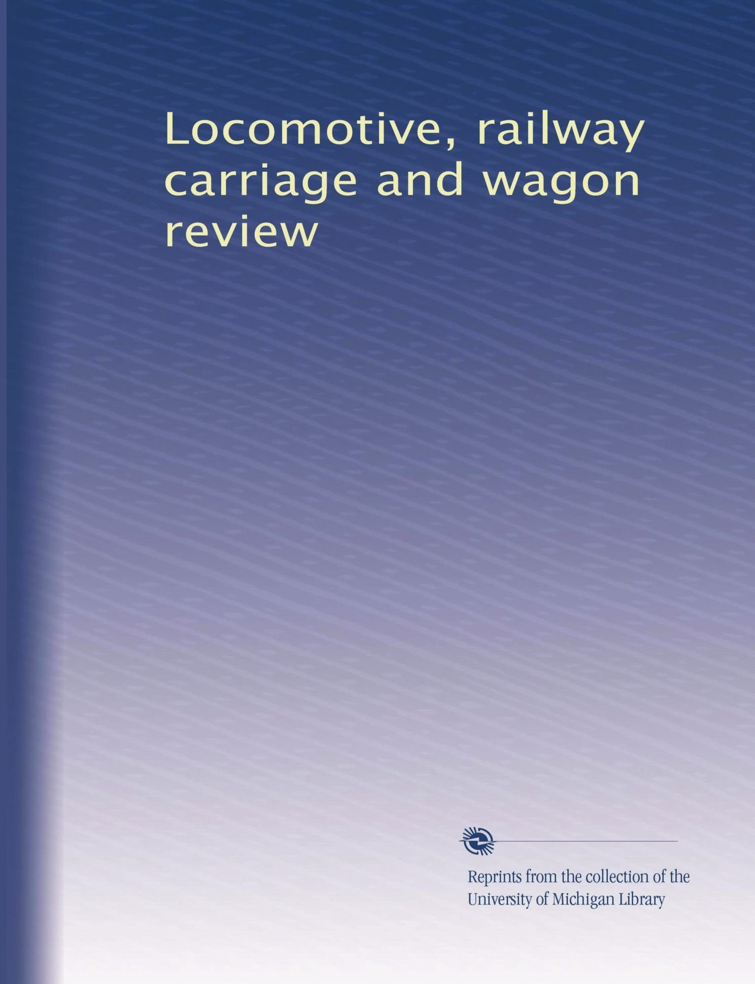 Locomotive, railway carriage and wagon review ePub fb2 book