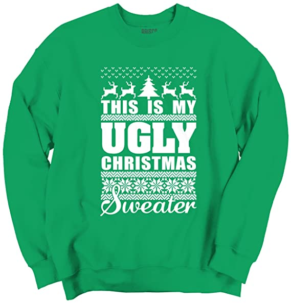 brisco brands my ugly christmas sweater funny holiday sweatshirt - My Ugly Christmas Sweater