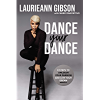 Dance Your Dance: 8 Steps to Unleash Your Passion and Live Your Dream (English Edition)