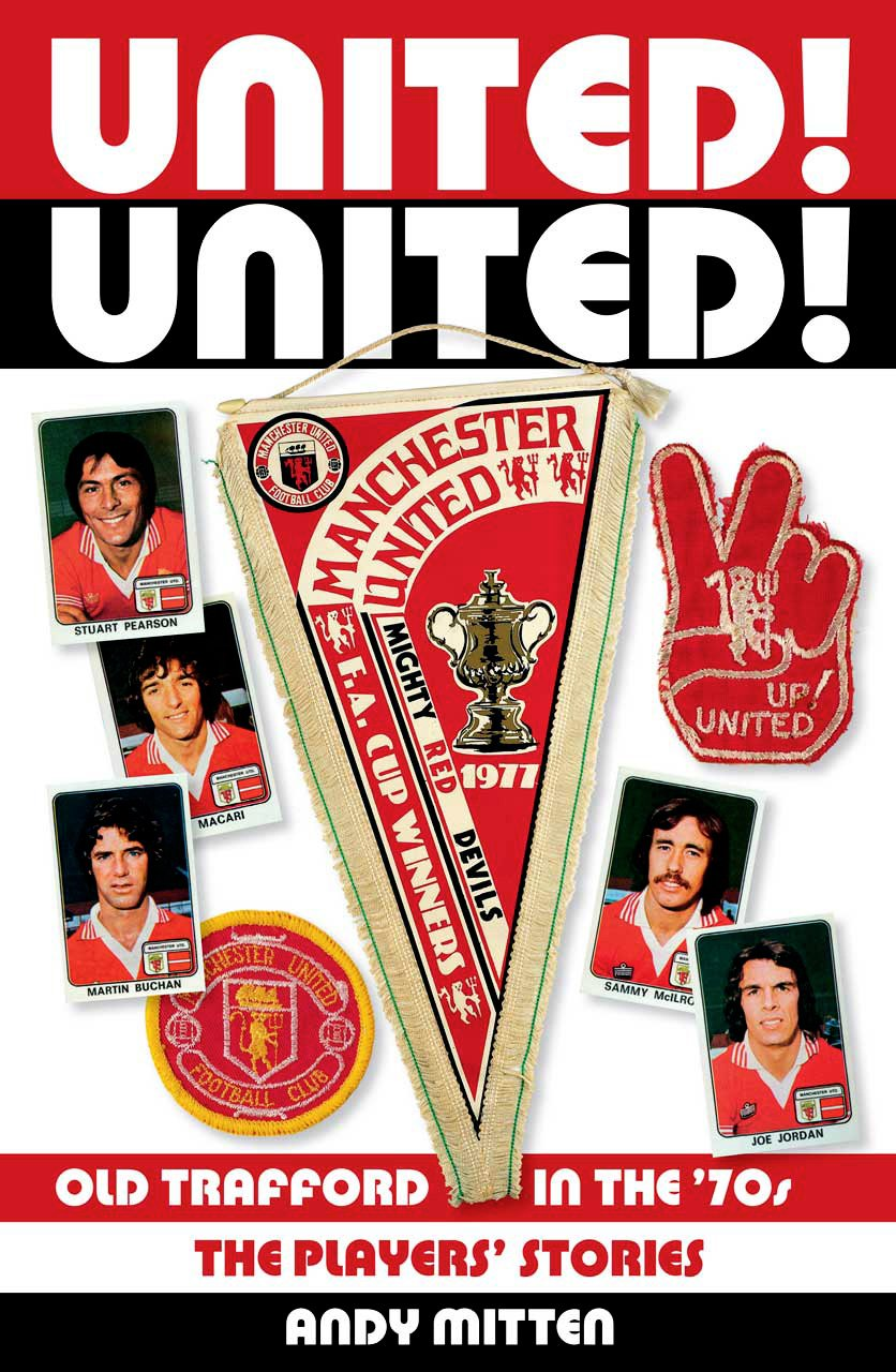 United! United!: Old Trafford in the 70s