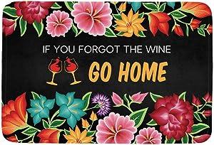 ZMvise Flannel Carpet If You Forgot The Wine Go Home Flowers Doormat Entrance Mat Floor Mat Rug Indoor/Outdoor/Front Door/Bathroom Mats Rubber Non Slip 18x 30inch