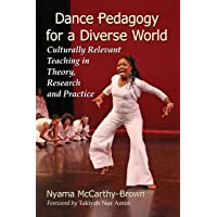 Dance Pedagogy for a Diverse World: Culturally Relevant