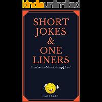 Short Jokes And One Liners: Hundreds of short, sharp jokes! (LaffGaff Jokes Book 2)