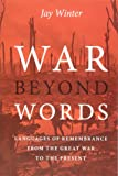 War beyond Words: Languages of Remembrance from the