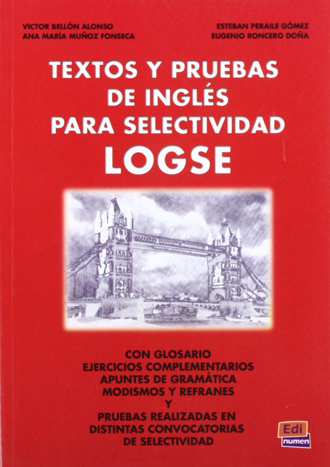 Textos Y Pruebas De Inglés Para Selectividad LOGSE Español Lengua Extranjera: Amazon.es: Bellon Alonso, Víctor: Libros