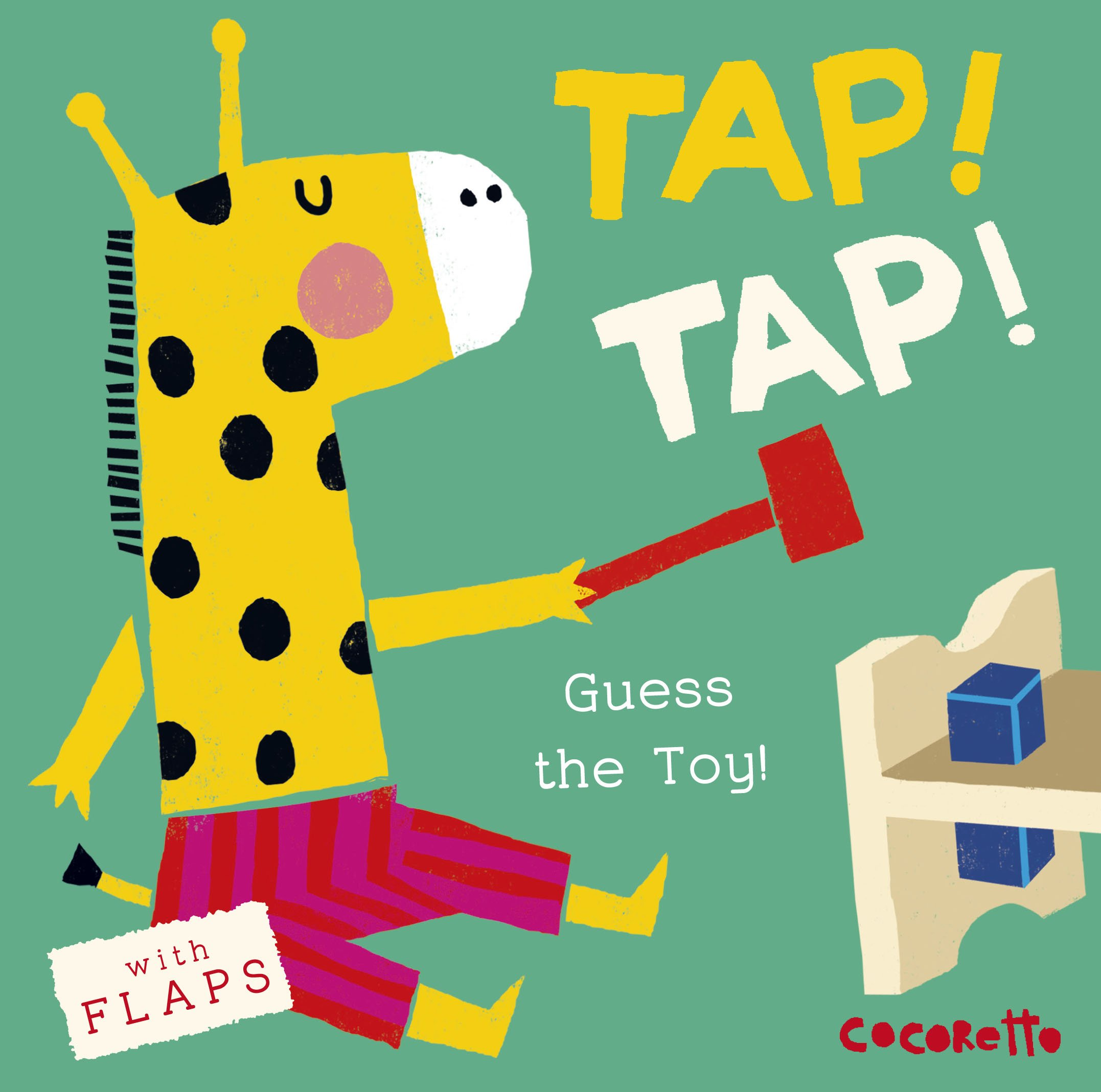 Tap! Tap!: Guess the Toy! (What's That Noise?): Child's Play