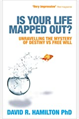 Is Your Life Mapped Out?: Unravelling the Mystery of Destiny vs Free Will Kindle Edition