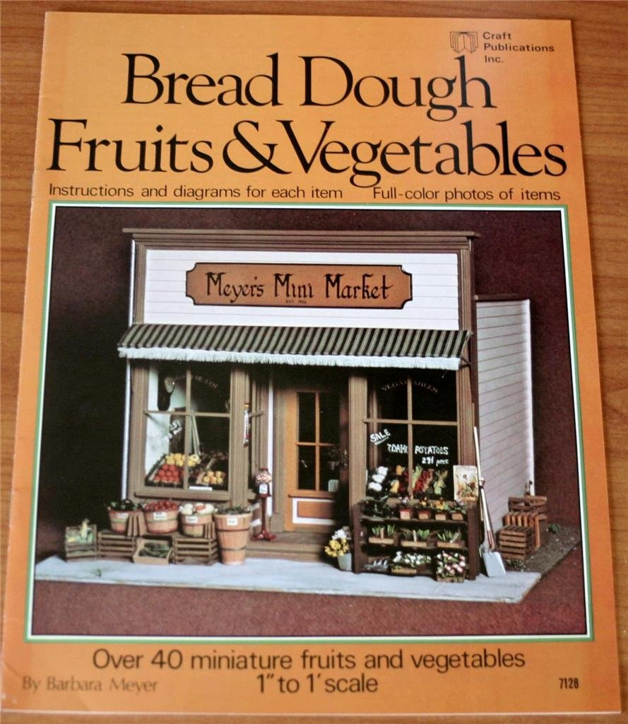 Bread Dough Fruits & Vegetables: Over 40 Miniature Fruits and Vegetables: 1
