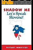 Shadow Me: Let's Speak Slovene! (Shadow Me Language Series)