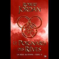 Le Poignard des rêves: La Roue du Temps, T11 (French Edition)