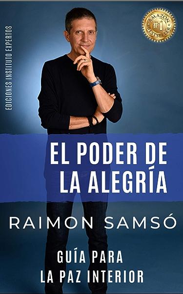 El Poder de la Alegría: Guía para la Paz Interior (EL PODER DE LOS HÁBITOS nº 1) eBook: Samsó, Raimon: Amazon.es: Tienda Kindle