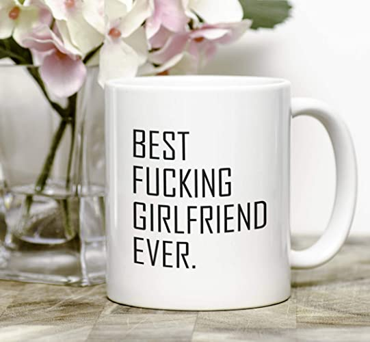 Amazon Com Best Fucking Girlfriend Ever Girlfriend Gift Girlfriend