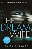 The Dream Wife: The gripping new psychological thriller with a twist you won't see coming (English Edition)