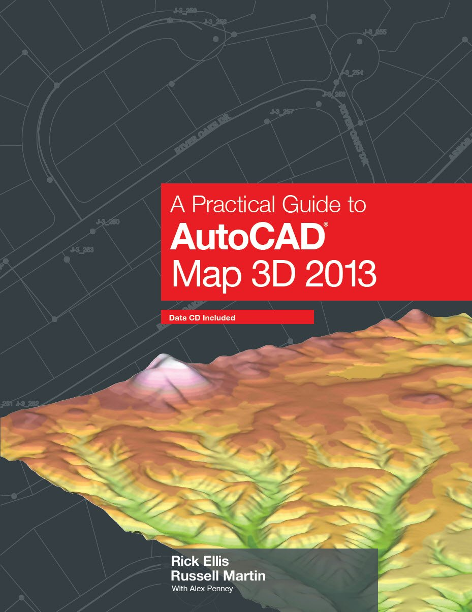 Read Online A Practical Guide to AutoCAD Map 3D 2013 pdf epub
