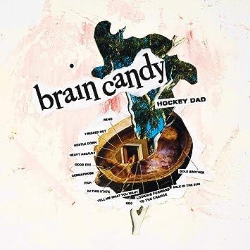 Hockey Dad Brain Candy Amazon Com Music
