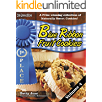 BLUE RIBBON WINNING Fruit Cookie Recipes - Volume 4 A winning cookbook collection of fruit snacks and healthy snack recipes featuring healthy recipes for kids and adults (Blue Ribbon Magazine 13)
