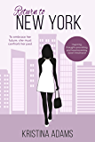Return to New York: A story of love, hate, and revenge (What Happens in... Book 3)