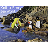 Knit a Story about Sea World (Cute Toys to knit Book 6)