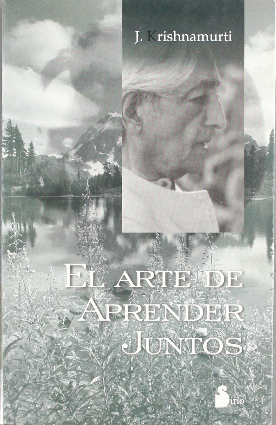 El Arte De Aprender Juntos/ The Collected Works Vol. XV - Public Dialogues in London And Saanen, 1965 (Spanish Edition) Text fb2 book