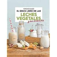 El gran libro de las leches vegetales y sus derivados (ALIMENTACIÓN) (Spanish Edition)