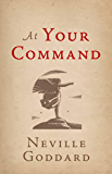 At Your Command (The Neville Collection Book 1)