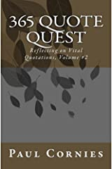 365 Quote Quest (365 Quote Quest: Reflecting on Vital Quotations, Volume #2) Kindle Edition