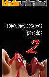 CINCUENTA SECRETOS LIBERADOS 2 (Spanish Edition)